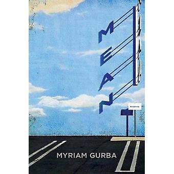 Mean by Myriam Gurba - 9781566894913 Book