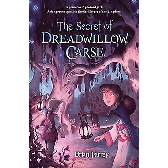 The Secret of Dreadwillow Carse by Brian Farrey - 9781616206970 Book