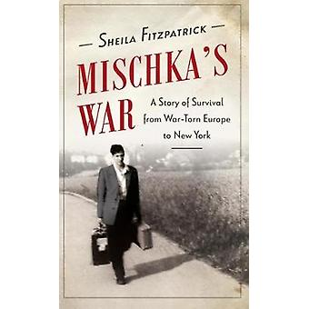 Mischka's War - en historie om overlevelse fra krigsherjede Europa til New York b