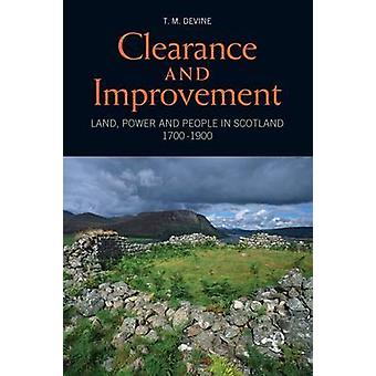 Clearance and Improvement - Land - Power and People in Scotland - 1700