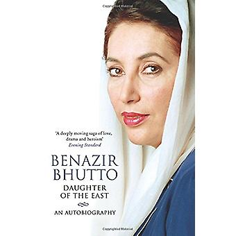 Daughter of the East - An Autobiography by Benazir Bhutto - 9781847390