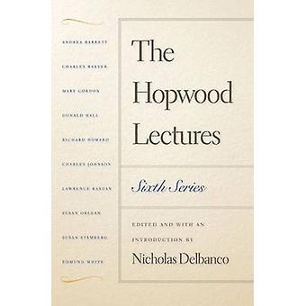 Hopwood foredrag - sjette serie af Nicholas Delbanco - Nicholas De
