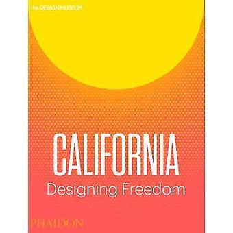 Californië - ontwerpen van vrijheid door Justin McGuirk - Brendan McGetrick-