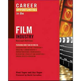 Career Opportunities in the Film Industry (2nd edition) by Fred Yager