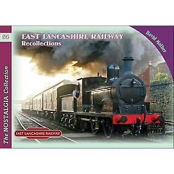 East Lancashire Railway Recollections by David Mather - 9781857944563