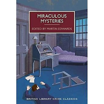 Miraculous Mysteries: Locked-Room Murders and Impossible Crimes - British Library Crime Classics