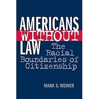 Amerikaner ohne Gesetz: die rassischen Grenzen der Staatsbürgerschaft