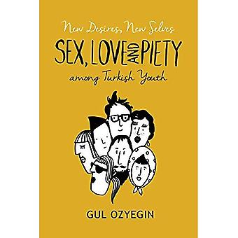 Neue Wünsche, neue selbst: Sex, Liebe und Frömmigkeit unter türkischen Jugendlichen