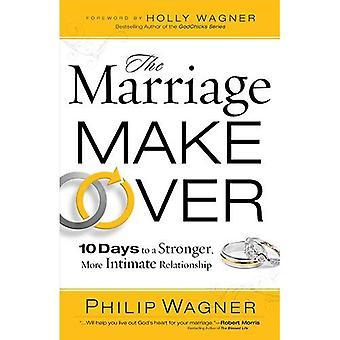 Le relooking mariage: 10 jours pour une relation plus intime plus forte