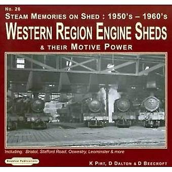 Steam Memories 1950's-1960's Western Region Engine Sheds: No. 26: and Their Motive Power, Including; Bristol, Stafford Rd, Oswestry, Loeminster & More