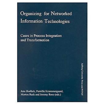 Organiseren voor Networked informatietechnologieën: gevallen procesintegratie en transformatie