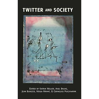 Twitter and Society by Katrin Weller - Axel Bruns - Jean Burgess - Me
