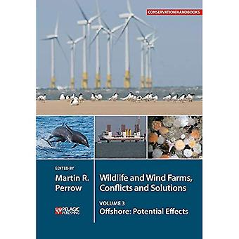 Wildlife and Wind Farms - Conflicts and Solutions: Offshore: Potential Effects (Conservation Handbooks)