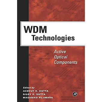 WDM-teknik aktiva optiska komponenter av Dutta & Nilroy K.