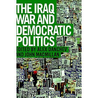 Guerre en Irak et la politique démocratique par Danchev & Alex