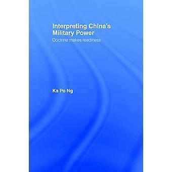 Interpreting Chinas Military Power by Ng & KaPo