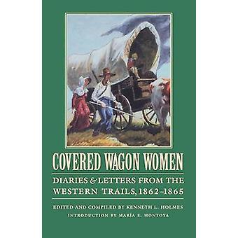 Bâché femmes Volume 8 agendas et lettres depuis les sentiers de l'ouest 18621865 par Montoya & Maria