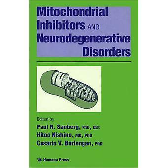 Mitokondrie-hämmare och neurodegenerativa sjukdomar genom Sanberg & Paul R.