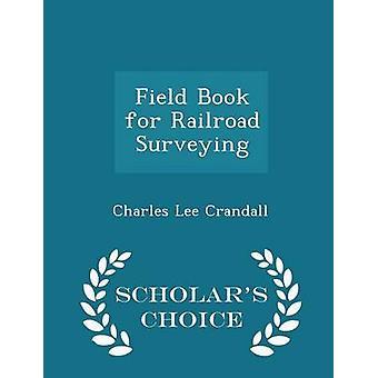 Feldbuch für Eisenbahn Vermessung Gelehrte Wahl Edition von Crandall & Charles Lee