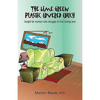 The Lime Green Plastic Covered Couch Insight for women who struggle to find lasting love by Baker & Marion