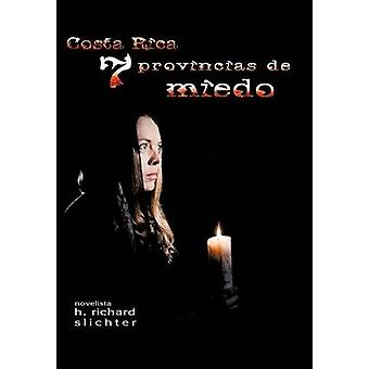 Costa Rica Siete Provincias de Miedo di Richard H. & Slichter