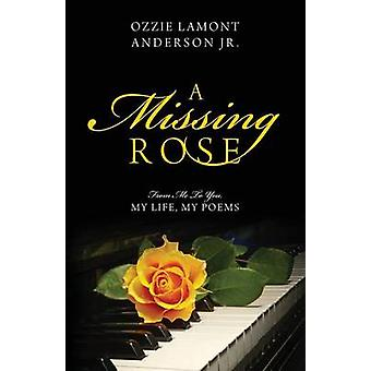 A Missing Rose From Me to You My Life My Poems by Anderson Jr & Ozzie Lamont