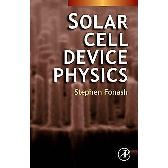 Solar Cell Device Physics by Fonash & Stephen J.