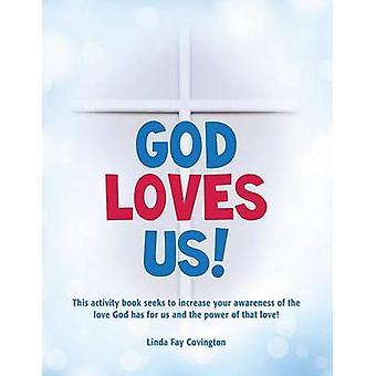 Gud älskar oss av Covington & Linda Fay