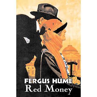 Röd pengar av Fergus Hume Fiction klassiker mysterium Detective actionäventyr av Hume & Fergus