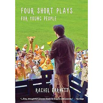 Four Short Plays for Young People by Barnett & Rachel