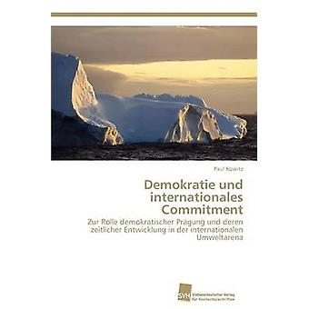 Demokratie Und Internationales Engagement von Kowitz Paul