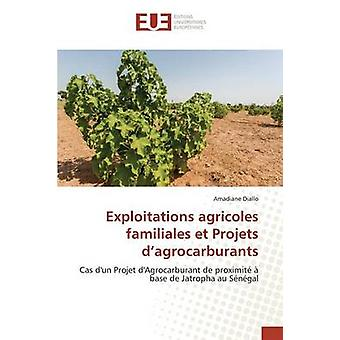 Exploitations agricoles familiales et Projets dagrocarburants by Diallo Amadiane