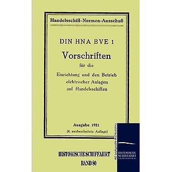 Vorschriften fr die Einrichtung und den Betrieb elektrischer Anlagen auf Handelsschiffen by HandelsschiffNormenAusschu & n.a.