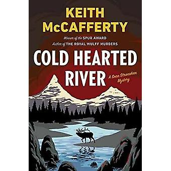 Cold Hearted River - A Sean Stranahan Mystery by Keith McCafferty - 97