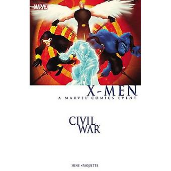 Civil War - X-Men (New Printing) by David Hine - Aaron Lopresti - Yani