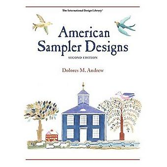 American Sampler Designs by Delores M. Andrew - 9780880451086 Book