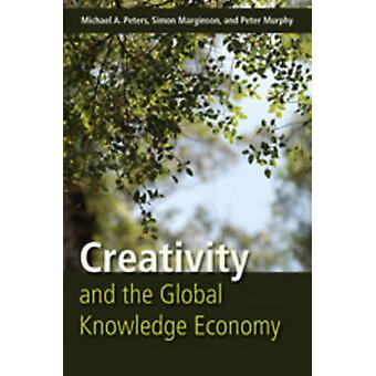 Creativity and the Global Knowledge Economy (1st New edition) by Mich