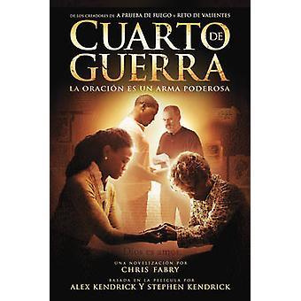 Cuarto de Guerra - La Oracion Es Un Arma Poderosa by Chris Fabry - 978
