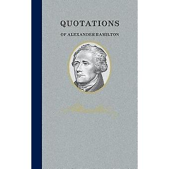 Quotations of Alexander Hamilton - Quote/Unquote by Alexander Hamilton