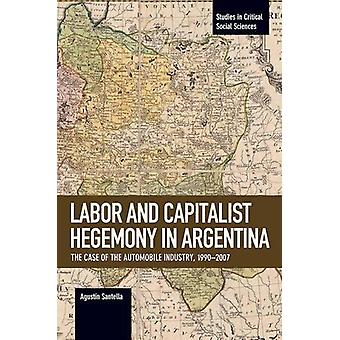 Labor Conflict and Capitalist Hegemony in Argentina - The Case of the