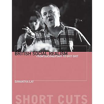 British Social Realism - From Documentary to Brit Grit by Samantha Lay