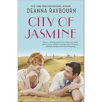 City of Jasmine by Deanna Raybourn - 9780778316213 Book