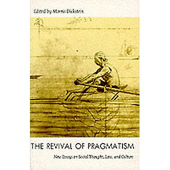 The Revival of Pragmatism New Essays on Social Thought Law and Culture von Edited by Morris Dickstein