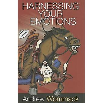 Harnessing Your Emotions by Andrew Wommack - 9781606835265 Book