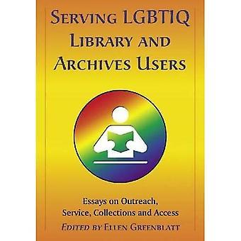 Servindo GLTTB biblioteca e arquivos usuários: ensaios sobre evangelismo, serviço, coleções e acesso