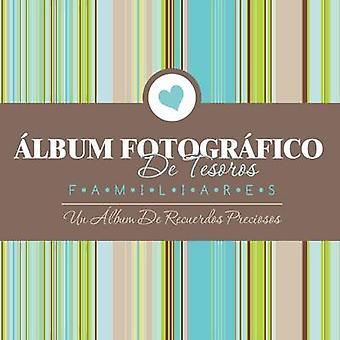 Album Fotografico de Tesoros Familiares Un Album de Recuerdos Preciosos by Speedy Publishing LLC