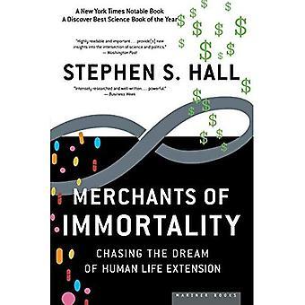 Handelaren van onsterfelijkheid: jagen op de droom van het menselijk leven uitbreiding