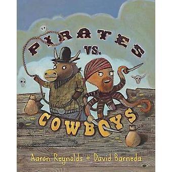 Pirates vs. Cowboys by Aaron Reynolds - David Barneda - 9780375858741