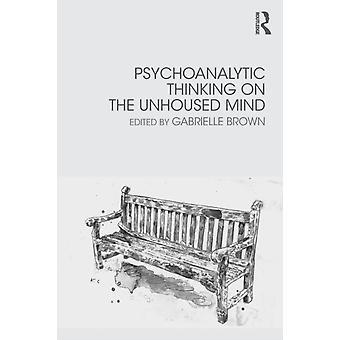 Psychoanalytisch denken over de Onbehuisde geest door Gabrielle Brown
