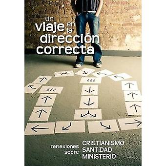 Un viaje en la direccin correcta Spanish A Journey in the Right Direction by Cocker & Gustavo